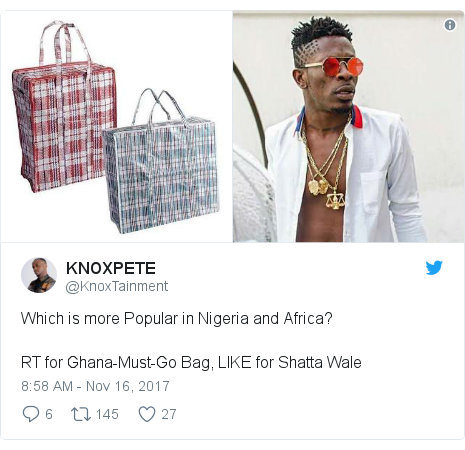 Twitter post by @KnoxTainment: Which is more Popular in Nigeria and Africa?  RT for Ghana-Must-Go Bag, LIKE for Shatta Wale