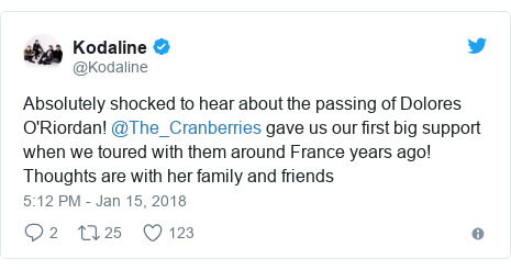 Twitter post by @Kodaline: Absolutely shocked to hear about the passing of Dolores O'Riordan! @The_Cranberries gave us our first big support when we toured with them around France years ago! Thoughts are with her family and friends