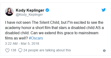 "Twitter post by @Kody_Keplinger: I have not seen The Silent Child, but I""m excited to see the academy honor a short film that stars a disabled child AS a disabled child. Can we extend this grace to mainstream films as well? #Oscars"