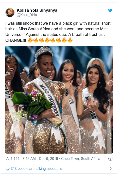 Twitter post by @Kolie_Yola: I was still shook that we have a black girl with natural short hair as Miss South Africa and she went and became Miss Universe!!! Against the status quo. A breath of fresh air. CHANGE!!! 🔥🔥🔥🔥🔥🔥🔥🔥