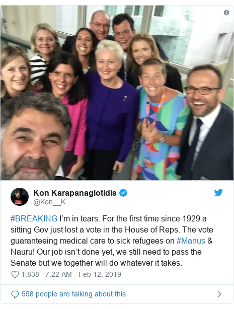Twitter post by @Kon__K: #BREAKING I'm in tears. For the first time since 1929 a sitting Gov just lost a vote in the House of Reps. The vote guaranteeing medical care to sick refugees on #Manus & Nauru! Our job isn't done yet, we still need to pass the Senate but we together will do whatever it takes.