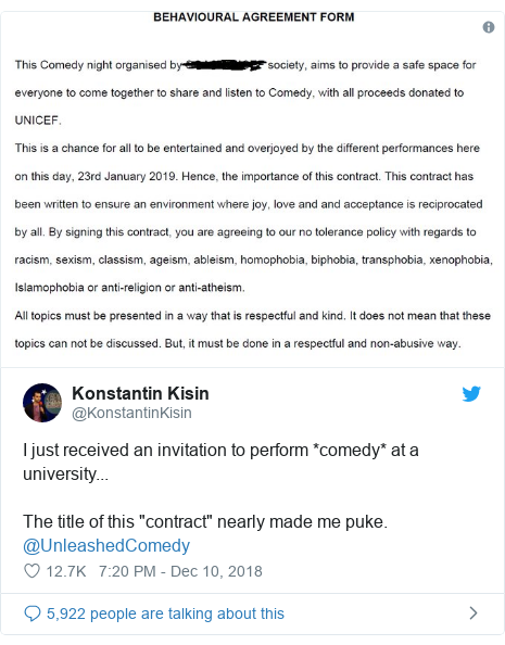 "Twitter post by @KonstantinKisin: I just received an invitation to perform *comedy* at a university...  The title of this ""contract"" nearly made me puke. @UnleashedComedy"