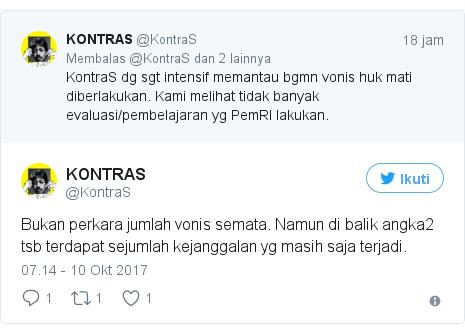 Twitter pesan oleh @KontraS: Bukan perkara jumlah vonis semata. Namun di balik angka2 tsb terdapat sejumlah kejanggalan yg masih saja terjadi.