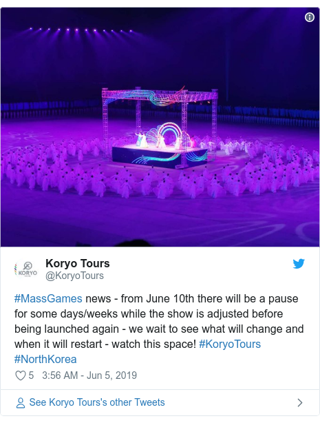 Twitter post by @KoryoTours: #MassGames news - from June 10th there will be a pause for some days/weeks while the show is adjusted before being launched again - we wait to see what will change and when it will restart - watch this space! #KoryoTours #NorthKorea