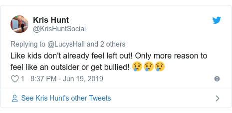 Twitter post by @KrisHuntSocial: Like kids don't already feel left out! Only more reason to feel like an outsider or get bullied! 😢😢😢