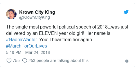 Twitter post by @KrownCityKing: The single most powerful political speech of 2018...was just delivered by an ELEVEN year old girl! Her name is #NaomiWadler. You'll hear from her again. #MarchForOurLives