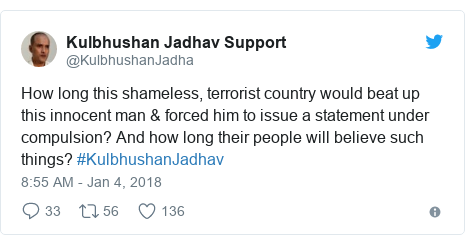 Twitter post by @KulbhushanJadha: How long this shameless, terrorist country would beat up this innocent man & forced him to issue a statement under compulsion? And how long their people will believe such things? #KulbhushanJadhav