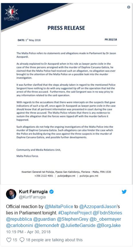 Twitter post by @KurtFarrugia: Official reaction by @MaltaPolice to @AzzopardiJason's lies in Parliament tonight. #DaphneProject @FbdnStories @repubblica @guardian @StephenGrey @b_obermayer @carlobonini @lemondefr @JulietteGarside @BorgJake