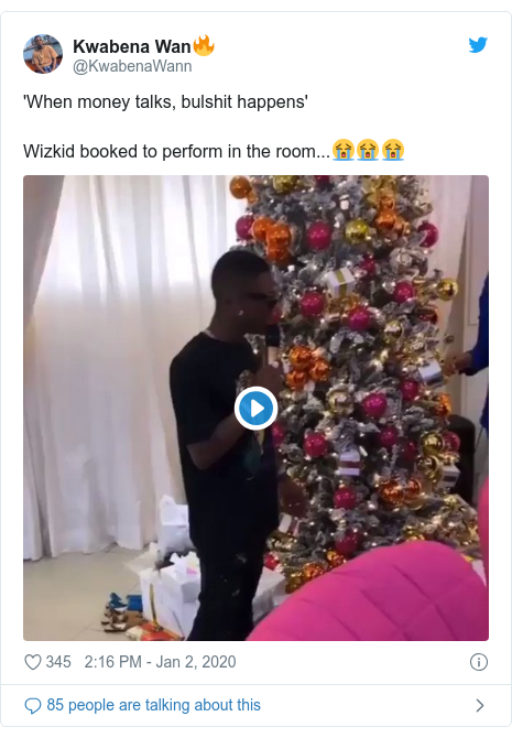 Twitter post by @KwabenaWann: 'When money talks, bulshit happens'Wizkid booked to perform in the room...😭😭😭