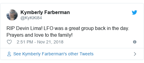 Twitter post by @KyKiKi84: RIP Devin Lima! LFO was a great group back in the day. Prayers and love to the family!
