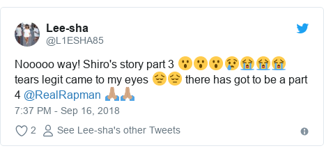 Twitter post by @L1ESHA85: Nooooo way! Shiro's story part 3 😮😮😮😢😭😭😭 tears legit came to my eyes 😔😔 there has got to be a part 4 @RealRapman 🙏🏽🙏🏽