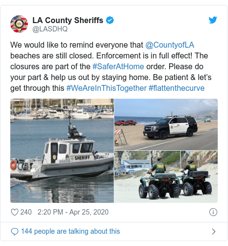 Twitter post by @LASDHQ: We would like to remind everyone that @CountyofLA beaches are still closed. Enforcement is in full effect! The closures are part of the #SaferAtHome order. Please do your part & help us out by staying home. Be patient & let's get through this #WeAreInThisTogether #flattenthecurve