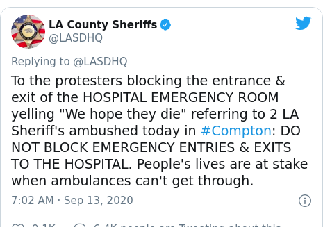 Twitter post by @LASDHQ: To the protesters blocking the entrance & exit of the HOSPITAL EMERGENCY ROOM yelling