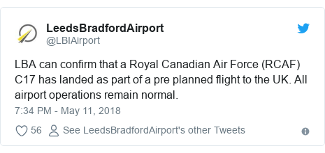 Twitter post by @LBIAirport: LBA can confirm that a Royal Canadian Air Force (RCAF) C17 has landed as part of a pre planned flight to the UK. All airport operations remain normal.