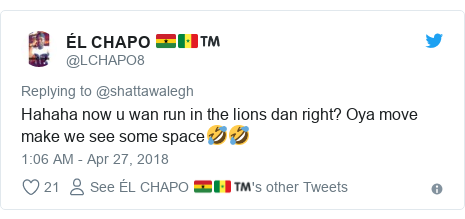 Twitter post by @LCHAPO8: Hahaha now u wan run in the lions dan right? Oya move make we see some space🤣🤣