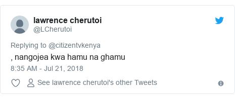 Ujumbe wa Twitter wa @LCherutoi: , nangojea kwa hamu na ghamu