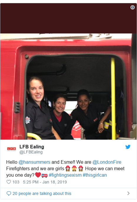 Twitter post by @LFBEaling: Hello @hansummers and Esme!! We are @LondonFire Firefighters and we are girls👩🏻🚒👩🏼🚒👩🏻🚒 Hope we can meet you one day?❤️🚒 #fightingsexism #thisgirlcan