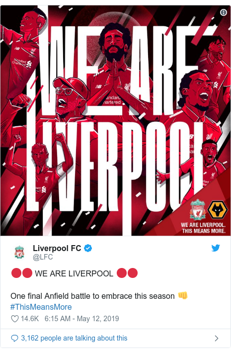 Twitter post by @LFC: 🔴🔴 WE ARE LIVERPOOL 🔴🔴One final Anfield battle to embrace this season 👊#ThisMeansMore