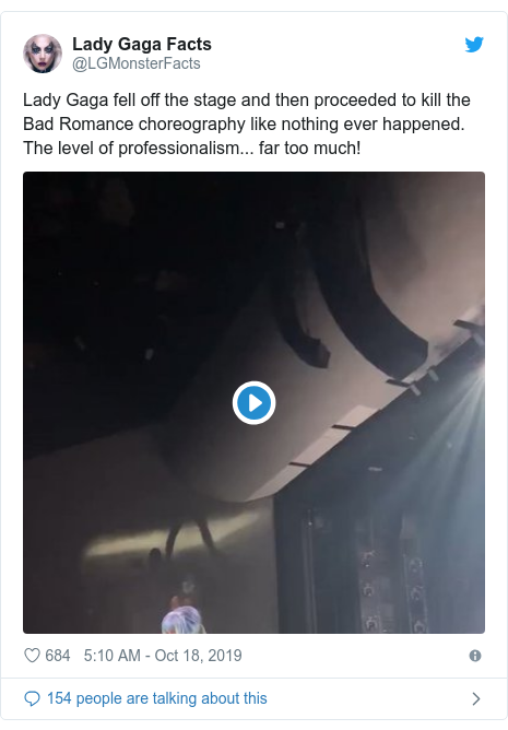 Twitter post by @LGMonsterFacts: Lady Gaga fell off the stage and then proceeded to kill the Bad Romance choreography like nothing ever happened. The level of professionalism... far too much!