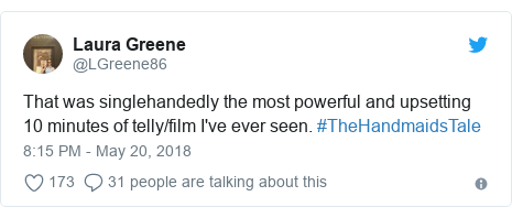 Twitter post by @LGreene86: That was singlehandedly the most powerful and upsetting 10 minutes of telly/film I've ever seen. #TheHandmaidsTale