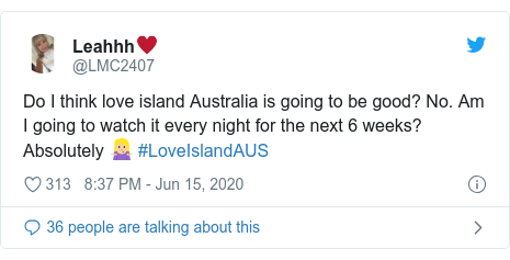 Twitter post by @LMC2407: Do I think love island Australia is going to be good? No. Am I going to watch it every night for the next 6 weeks? Absolutely 🤷🏼♀️ #LoveIslandAUS