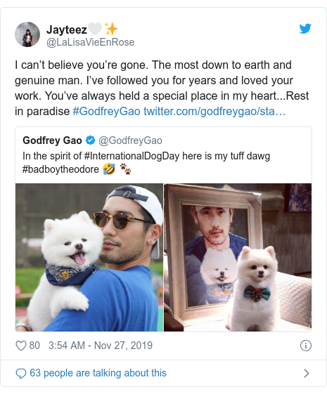 Twitter post by @LaLisaVieEnRose: I can't believe you're gone. The most down to earth and genuine man. I've followed you for years and loved your work. You've always held a special place in my heart...Rest in paradise #GodfreyGao
