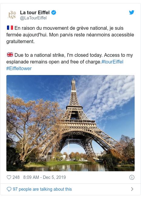 Twitter post by @LaTourEiffel: 🇫🇷 En raison du mouvement de grève national, je suis fermée aujourd'hui. Mon parvis reste néanmoins accessible gratuitement.🇬🇧 Due to a national strike, I'm closed today. Access to my esplanade remains open and free of charge.#tourEiffel #Eiffeltower