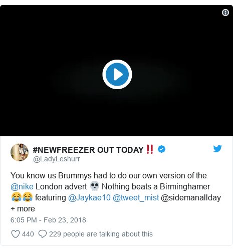 Twitter post by @LadyLeshurr: You know us Brummys had to do our own version of the @nike London advert 💀 Nothing beats a Birminghamer 😂😂 featuring @Jaykae10 @tweet_mist @sidemanallday + more