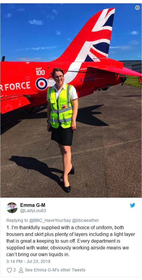 Twitter post by @LadyLou83: 1. I'm thankfully supplied with a choice of uniform, both trousers and skirt plus plenty of layers including a light layer that is great a keeping to sun off. Every department is supplied with water, obviously working airside means we can't bring our own liquids in.