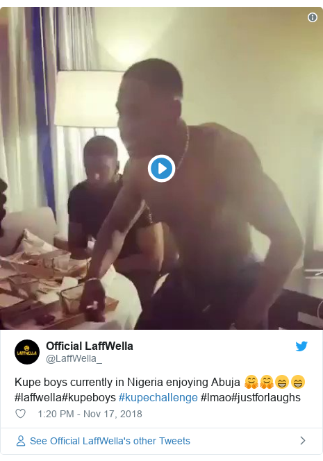Twitter post by @LaffWella_: Kupe boys currently in Nigeria enjoying Abuja 🤗🤗😁😁 #laffwella#kupeboys #kupechallenge #lmao#justforlaughs