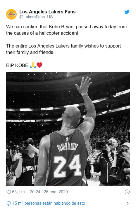 Publicación de Twitter por @LakersFans_US: We can confirm that Kobe Bryant passed away today from the causes of a helicopter accident.The entire Los Angeles Lakers family wishes to support their family and friends.RIP KOBE 🙏❤️