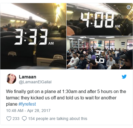 Twitter post by @LamaanElGallal: We finally got on a plane at 1 30am and after 5 hours on the tarmac they kicked us off and told us to wait for another plane #fyrefest