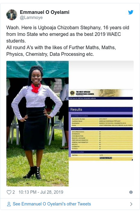 Twitter post by @Lammoye: Waoh. Here is Ugboaja Chizobam Stephany, 16 years old from Imo State who emerged as the best 2019 WAEC students.All round A's with the likes of Further Maths, Maths, Physics, Chemistry, Data Processing etc.