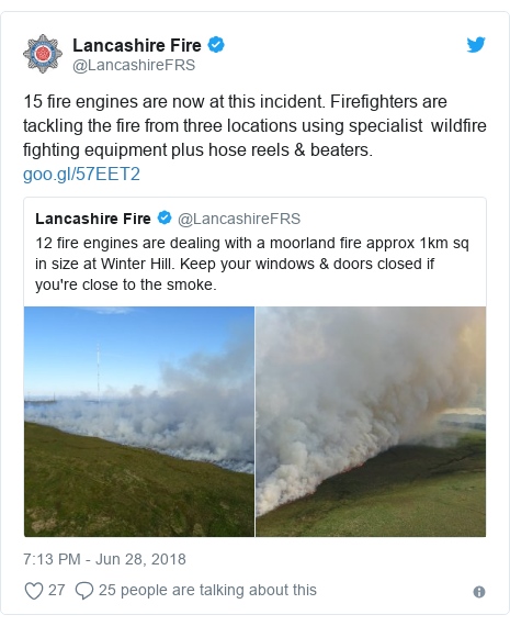 Twitter post by @LancashireFRS: 15 fire engines are now at this incident. Firefighters are tackling the fire from three locations using specialist  wildfire fighting equipment plus hose reels & beaters.