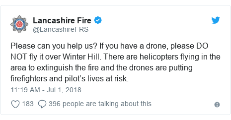 Twitter post by @LancashireFRS: Please can you help us? If you have a drone, please DO NOT fly it over Winter Hill. There are helicopters flying in the area to extinguish the fire and the drones are putting firefighters and pilot's lives at risk.