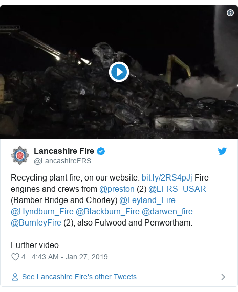 Twitter post by @LancashireFRS: Recycling plant fire, on our website   Fire engines and crews from @preston (2) @LFRS_USAR (Bamber Bridge and Chorley) @Leyland_Fire @Hyndburn_Fire @Blackburn_Fire @darwen_fire @BurnleyFire (2), also Fulwood and Penwortham.Further video