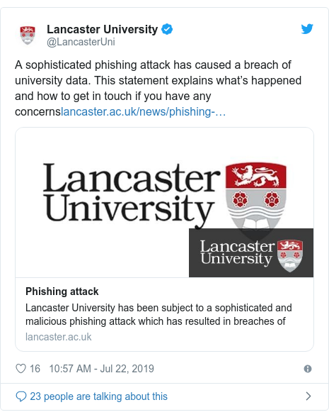 Twitter post by @LancasterUni: A sophisticated phishing attack has caused a breach of university data. This statement explains what's happened and how to get in touch if you have any concerns