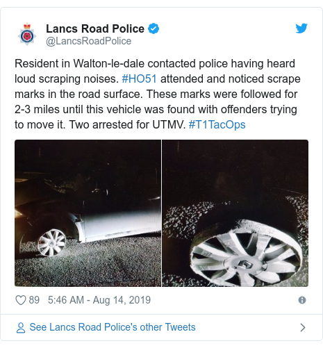 Twitter post by @LancsRoadPolice: Resident in Walton-le-dale contacted police having heard loud scraping noises. #HO51 attended and noticed scrape marks in the road surface. These marks were followed for 2-3 miles until this vehicle was found with offenders trying to move it. Two arrested for UTMV. #T1TacOps