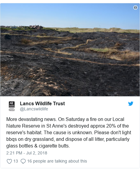 Twitter post by @Lancswildlife: More devastating news. On Saturday a fire on our Local Nature Reserve in St Anne's destroyed approx 20% of the reserve's habitat. The cause is unknown. Please don't light bbqs on dry grassland, and dispose of all litter, particularly glass bottles & cigarette butts.