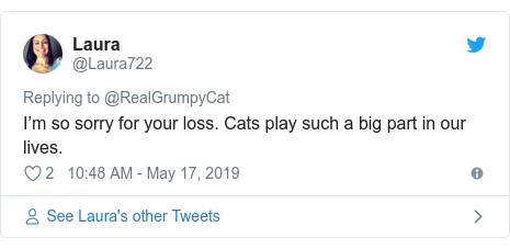 Twitter post by @Laura722: I'm so sorry for your loss. Cats play such a big part in our lives.