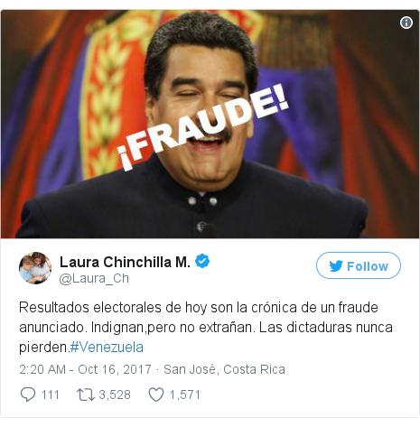 Twitter post by @Laura_Ch: Resultados electorales de hoy son la crónica de un fraude anunciado. Indignan,pero no extrañan. Las dictaduras nunca pierden.#Venezuela