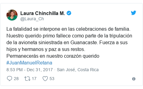 Twitter post by @Laura_Ch: La fatalidad se interpone en las celebraciones de familia. Nuestro querido primo fallece como parte de la tripulación de la avioneta siniestrada en Guanacaste. Fuerza a sus hijos y hermanos y paz a sus restos. Permanecerás en nuestro corazón querido #JuanManuelRetana