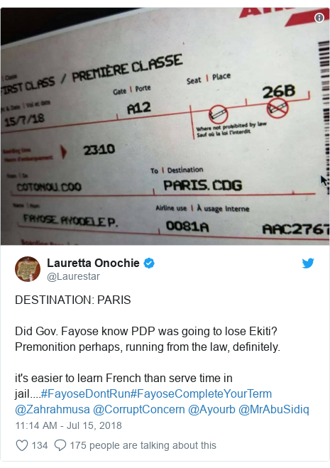Twitter post by @Laurestar: DESTINATION  PARISDid Gov. Fayose know PDP was going to lose Ekiti? Premonition perhaps, running from the law, definitely. it's easier to learn French than serve time in jail....#FayoseDontRun#FayoseCompleteYourTerm @Zahrahmusa @CorruptConcern @Ayourb @MrAbuSidiq
