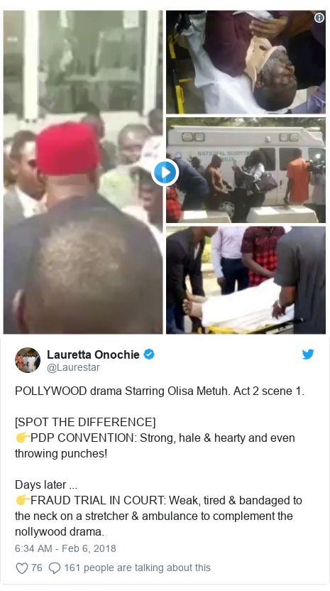 Twitter post by @Laurestar: POLLYWOOD drama Starring Olisa Metuh. Act 2 scene 1.[SPOT THE DIFFERENCE]👉PDP CONVENTION  Strong, hale & hearty and even throwing punches!Days later ...👉FRAUD TRIAL IN COURT  Weak, tired & bandaged to the neck on a stretcher & ambulance to complement the nollywood drama.