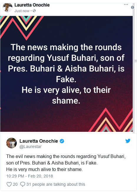 Twitter post by @Laurestar: The evil news making the rounds regarding Yusuf Buhari, son of Pres. Buhari & Aisha Buhari, is Fake.He is very much alive to their shame.