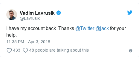Twitter post by @Lavrusik: I have my account back. Thanks @Twitter @jack for your help.