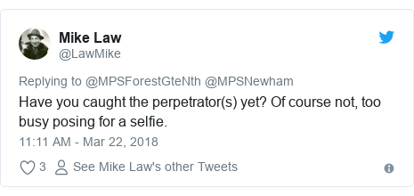 Twitter post by @LawMike: Have you caught the perpetrator(s) yet? Of course not, too busy posing for a selfie.