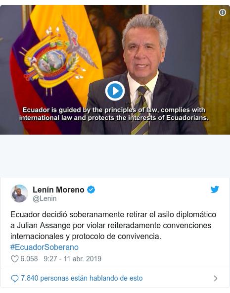Publicación de Twitter por @Lenin: Ecuador decidió soberanamente retirar el asilo diplomático a Julian Assange por violar reiteradamente convenciones internacionales y protocolo de convivencia. #EcuadorSoberano