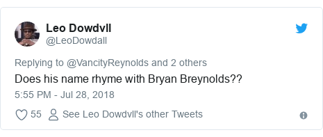 Twitter post by @LeoDowdall: Does his name rhyme with Bryan Breynolds??