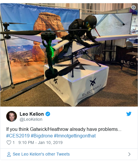 Twitter post by @LeoKelion: If you think Gatwick/Heathrow already have problems... #CES2019 #Bigdrone #Imnotgettingonthat